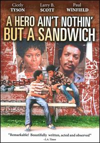 <i>A Hero Aint Nothin but a Sandwich</i> (film) 1978 film by Ralph Nelson