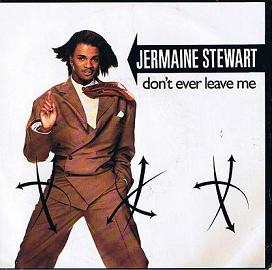 Dont Ever Leave Me (song) 1986 single by Jermaine Stewart