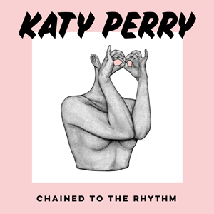 Chained to the Rhythm 2017 single by Katy Perry