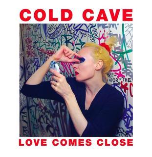 <i>Love Comes Close</i> album by Cold Cave