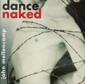 <i>Dance Naked</i> 1994 studio album by John Mellencamp
