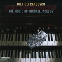 <i>Never Can Say Goodbye: The Music of Michael Jackson</i> 2010 studio album by Joey DeFrancesco