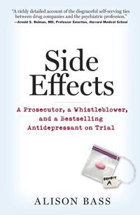 Side Effects - A Prosecutor, a Whistleblower, and a Bestselling Antidepressant on Trial.jpg