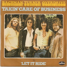 Takin Care of Business (song) 1974 single by Bachman–Turner Overdrive