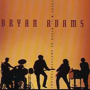 There Will Never Be Another Tonight 1991 single by Bryan Adams