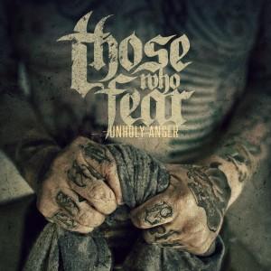 <i>Unholy Anger</i> 2013 studio album by Those Who Fear