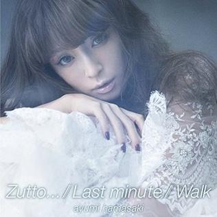Zutto.../Last Minute/Walk 2014 single by Ayumi Hamasaki