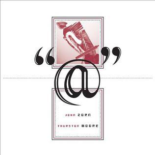 "<i>""@""</i> 2013 improvisation jazz studio album by John Zorn and Thurston Moore"