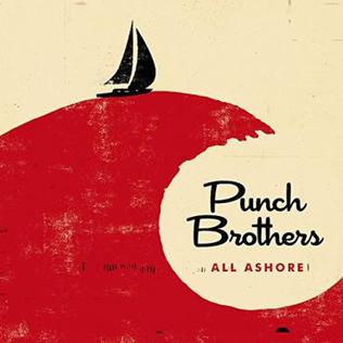 <i>All Ashore</i> (album) 2018 studio album by Punch Brothers