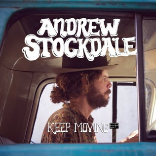 Andrew Stockdale - Keep Moving EP