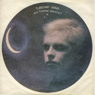 "Are ""Friends"" Electric? 1979 single by Tubeway Army"