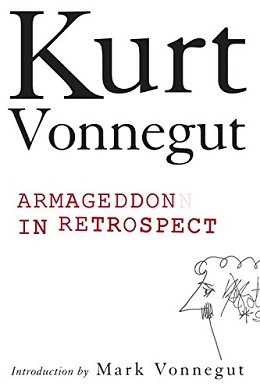 Image result for kurt vonnegut armageddon in retrospect