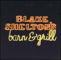 <i>Blake Sheltons Barn & Grill</i> 2004 studio album by Blake Shelton