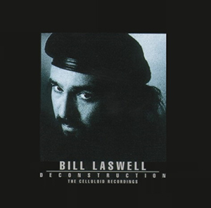 <i>Deconstruction: The Celluloid Recordings</i> 1993 compilation album by Bill Laswell