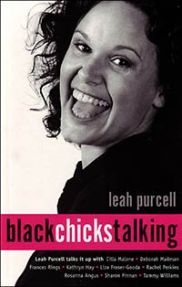 <i>Black Chicks Talking</i> arts project by Australian actress Leah Purcell featuring a 2001 documentary film, a 2002 book, a stage production and an art exhibition