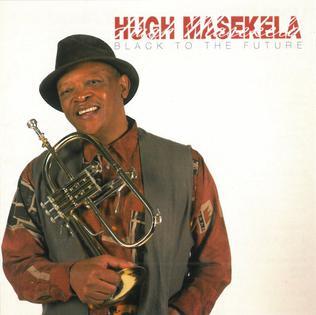 <i>Black to the Future</i> (Hugh Masekela album) 1998 studio album by Hugh Masekela