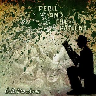 <i>Peril and the Patient</i> 2010 studio album by Called to Arms