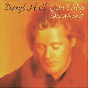 <i>Cant Stop Dreaming</i> 1996 studio album by Daryl Hall