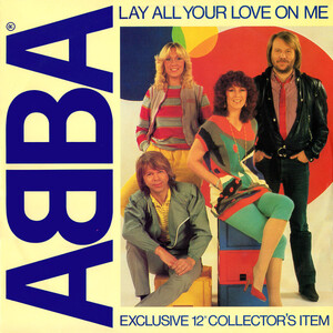 Cover image of song Lay All Your Love on Me by ABBA