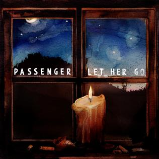 Let Her Go 2012 song by Passenger