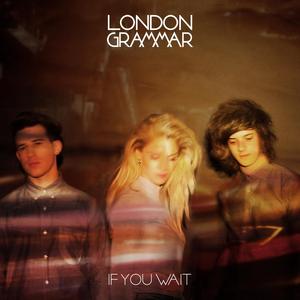 <i>If You Wait</i> 2013 studio album by London Grammar