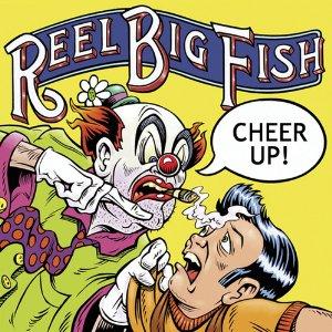 <i>Cheer Up!</i> (Reel Big Fish album) 2002 studio album by Reel Big Fish