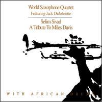 <i>Selim Sivad: A Tribute to Miles Davis</i> 1998 studio album by World Saxophone Quartet