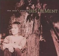 <i>The Way I Should</i> 1996 studio album by Iris DeMent