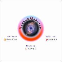 <i>Beyond Quantum</i> 2008 studio album by Anthony Braxton, Milford Graves & William Parker