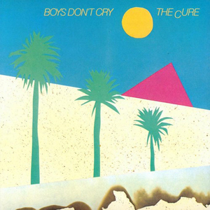 <i>Boys Dont Cry</i> (The Cure album) 1980 studio album by The Cure