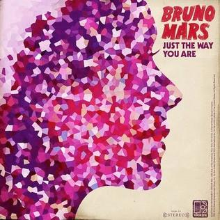 Just the Way You Are (Bruno Mars song) 2010 single by Bruno Mars