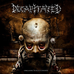 <i>Organic Hallucinosis</i> 2006 studio album by Decapitated