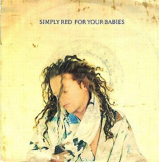 For Your Babies 1992 single by Simply Red