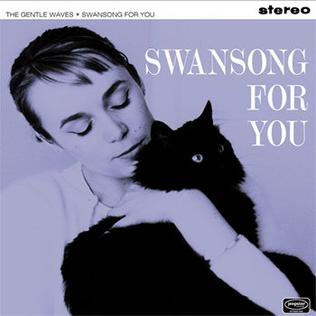 <i>Swansong for You</i> 2000 studio album by The Gentle Waves