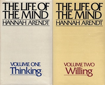<i>The Life of the Mind</i> Posthumous and incomplete philosophy book by Hannah Arendt