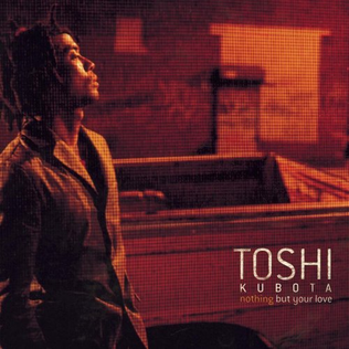 <i>Nothing But Your Love</i> 2000 studio album by Toshi Kubota
