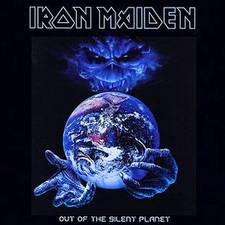 Out of the Silent Planet (song) 2000 single by Iron Maiden