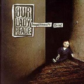 Supermans Dead 1996 single by Our Lady Peace