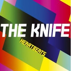 Heartbeats (song) 2002 song performed by The Knife