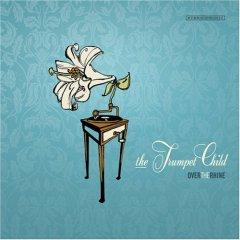 <i>The Trumpet Child</i> 2007 studio album by Over the Rhine