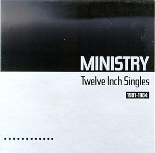 <i>Twelve Inch Singles (1981–1984)</i> 1987 compilation album by Ministry