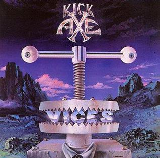 <i>Vices</i> (Kick Axe album) 1984 studio album by Kick Axe