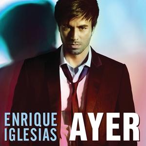 Ayer (Enrique Iglesias song) - Wikipedia