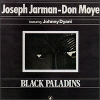 <i>Black Paladins</i> 1979 studio album by Joseph Jarman & Don Moye