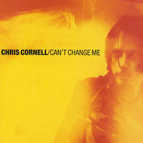 Chris cornell can%27t change me.png