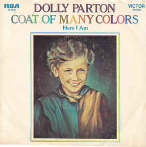 Coat of Many Colors (song) original song written and composed by Dolly Parton