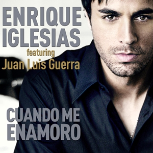 Cuando Me Enamoro 2010 single by Enrique Iglesias and Juan Luis Guerra