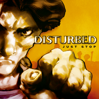 Just Stop single by Disturbed