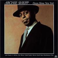 <i>Down Home New York</i> 1984 studio album by Archie Shepp