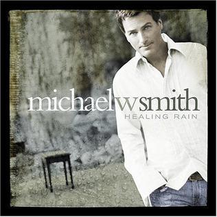 <i>Healing Rain</i> 2004 studio album by Michael W. Smith